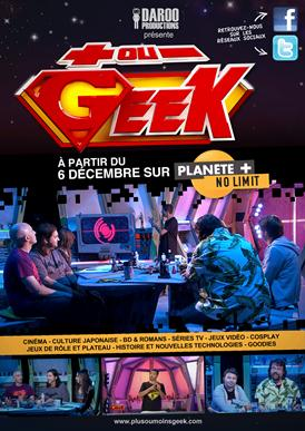 + ou - geek l'emission change de chaine